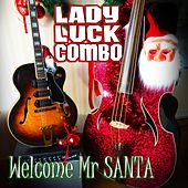 Welcome Mr Santa by Lady Luck Combo