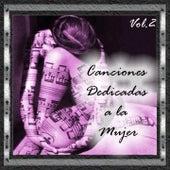 Canciones Dedicadas a la Mujer, Vol. 2 by Various Artists