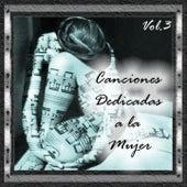 Canciones Dedicadas a la Mujer, Vol. 3 by Various Artists