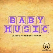 Lullaby Renditions of Pink by Lullaby Mode