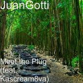 Meet the Plug (feat. Kascream8va) by Juan Gotti