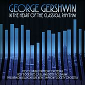 George Gershwin In the Heart of the Classical Rhythm by Various Artists