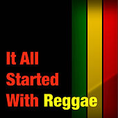 It All Started With Reggae by Various Artists