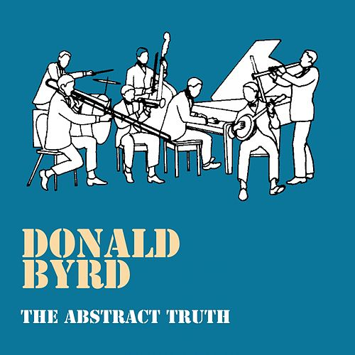 The Abstract Truth von Donald Byrd