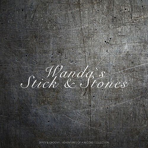 Wanda`s Stick & Stones (Dusty & Groovy - Adventures Of A Record Collection) von Wanda Jackson