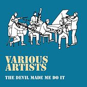The Devil Made Me Do It von Various Artists
