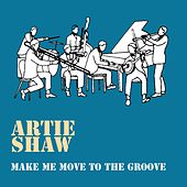 Make Me Move To The Groove von Artie Shaw