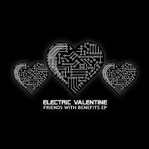 the Friends With Benefits Ep by Electric Valentine