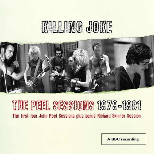 The Peel Sessions 79 - 81 by Killing Joke