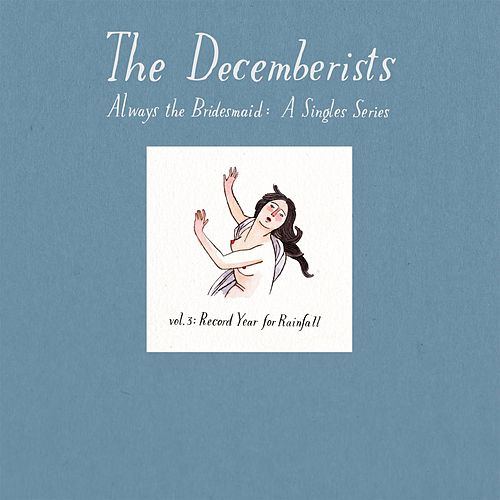 Always The Bridesmaid: Vol 3 by The Decemberists