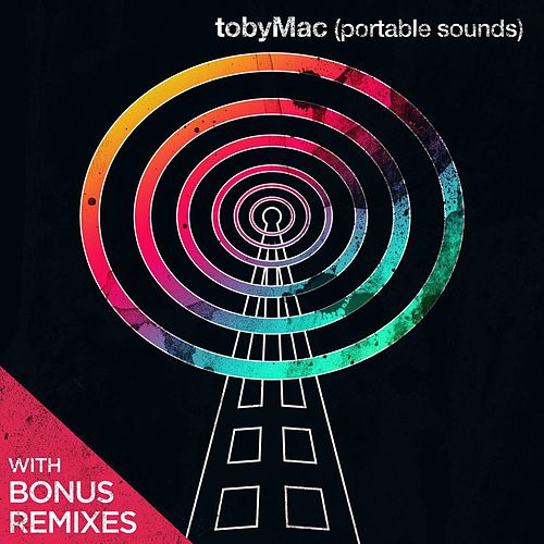 Portable Sounds With Bonus Remixes by TobyMac