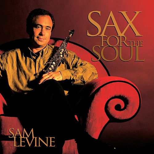 Sax For The Soul by Sam Levine