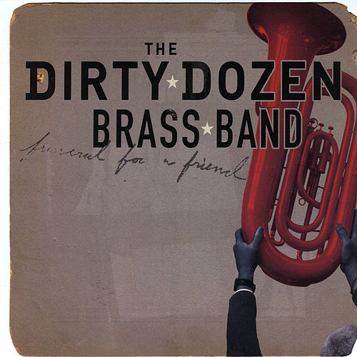 Funeral for a Friend by The Dirty Dozen Brass Band