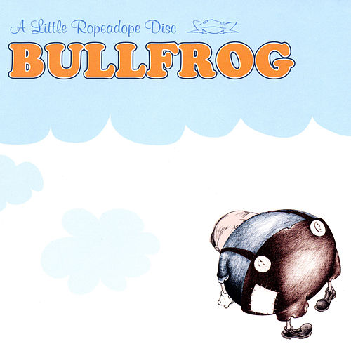 A Little Ropeadope Disc by Bullfrog