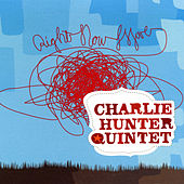 Right Now Move by Charlie Hunter Quintet