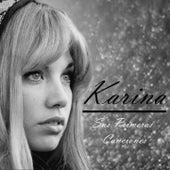 Karina - Sus Primeras Canciones by Karina