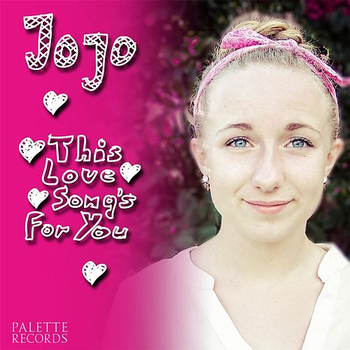 This Love Song's for You by Jojo