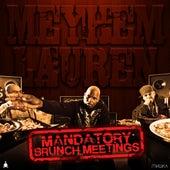 Mandatory Brunch Meetings by Meyhem Lauren