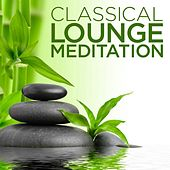 Classical Lounge: Meditation by Various Artists