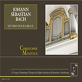 Bach: Œuvres pour orgue by Christophe Mantoux