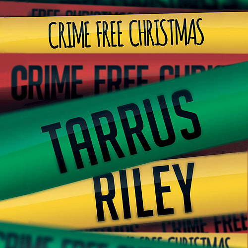 Crime Free Christmas by Tarrus Riley