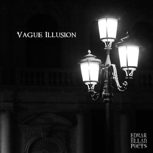Vague Illusion by Edgar Allan Poets
