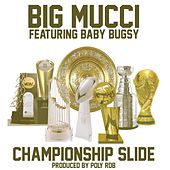 Championship Slide (feat. Baby Bugsy) by Big Mucci