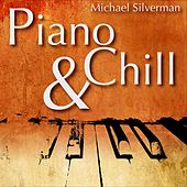 Piano & Chill by Michael Silverman