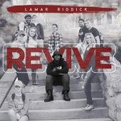 Revive by Lamar Riddick