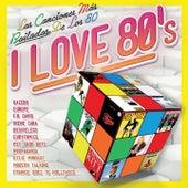 I Love 80's: Las Canciones Más Bailadas de los 80 by Various Artists