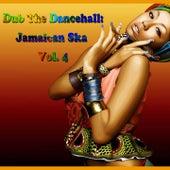 Dub The Dancehall: Jamaican Ska, Vol. 4 (Original Ska) by Various Artists