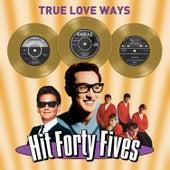 True Love Ways - Hit Forty Fives von Various Artists