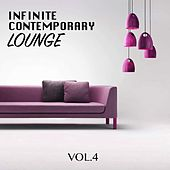 Infinite Contemporary Lounge, Vol. 4 by Various Artists