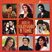 Best of Bollywood & Tamil by Various Artists