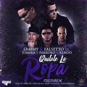 Quitate la Ropa (Remix) [feat. Farruko, Kendo & Juanka] by Sammy