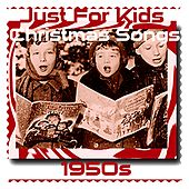 Just For Kids Christmas Songs 1950s by Various Artists