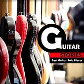 Guitar Stories: Best Guitar Solo Pieces by Various Artists