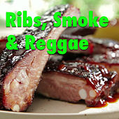 Ribs, Smoke & Reggae by Various Artists