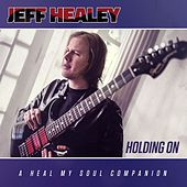 Holding On by Jeff Healey