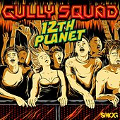 Gully Squad by 12th Planet