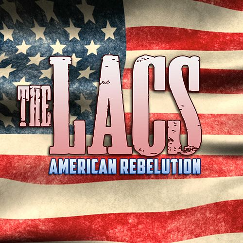American Rebelution by The Lacs