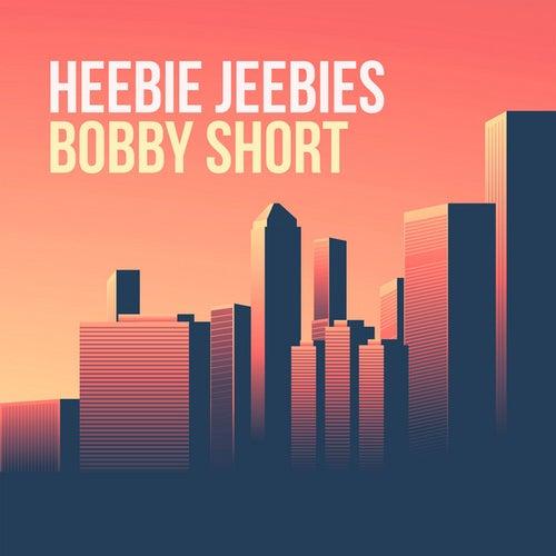 Heebie Jeebies by Bobby Short