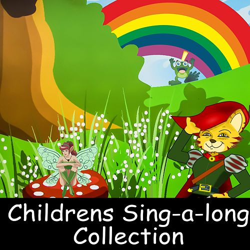 Childrens Sing a Long Collection by Nursery Rhymes