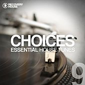 Choices - Essential House Tunes #9 by Various Artists