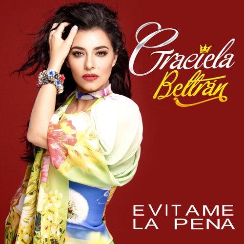 Evitame la Pena by Graciela Beltrán