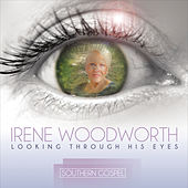 Looking Through His Eyes by Irene Woodworth