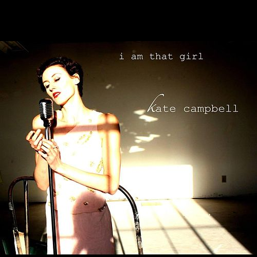 I Am That Girl von Kate Campbell