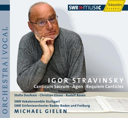 Stravinsky: Canticum Sacrum, Agon, Requiem Canticles by SWR Vokalensemble Stuttgart