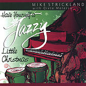 Have Yourself a Jazzy Little Christmas by Mike Strickland