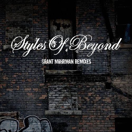 Grant Mohrman Remixes by Styles of Beyond